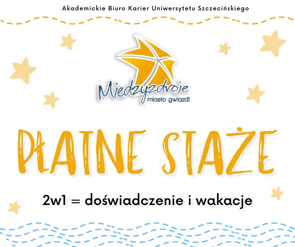 PŁATNE STAŻE dla studentów Uniwersytetu Szczecińskiego w Międzyzdrojach w okresie sezonu letniego 2021 r.