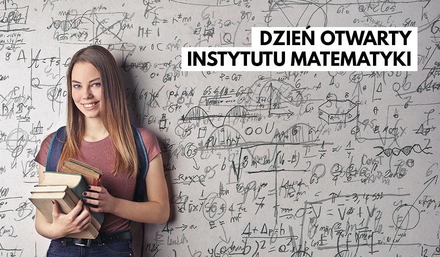 """""""Matematyka się liczy"""" – zapraszamy na Dzień Otwarty Instytutu Matematyki"""